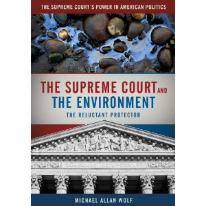 The Supreme Court and the Environment: The Reluctant Protector Michael Allan Wolf