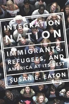 """Integration_   Integration Nation  Immigrants, Refugees, and America at Its Best    Susan E. Eaton        An inspiring cross-country journey to places where people are welcoming immigrants, from an author Adam Hochschild says writes """"with the skill of a fine storyteller""""     """"A graceful and fluent writer."""" —starred Publishers Weekly review for Eaton's The Children in Room E4     Integration Nation takes readers on a spirited and compelling cross-country journey, introducing us to the people challenging America's xenophobic impulses by welcoming immigrants and collaborating with the foreign-born as they become integral members of their new communities. In Utah, we meet educators who connect newly arrived Spanish-speaking students and U.S.-born English-speaking students, who share classrooms and learn in two languages. In North Carolina, we visit the nation's fastest-growing community-development credit union, serving immigrants and U.S.-born depositors and helping to lower borrowing thresholds and crime rates alike.  In recent years, politicians in a handful of local communities and states have passed laws and regulations designed to make it easier to deport unauthorized immigrants or to make their lives so unpleasant that they'd just leave. The media's unrelenting focus on these ultimately self-defeating measures created the false impression that these politicians speak for most of America. They don't.  Integration Nation movingly reminds us that we each have choices to make about how to think and act in the face of the rapid cultural transformation that has reshaped the United States. Giving voice to people who choose integration over exclusion, Integration Nation is a desperately needed road map for a nation still finding its way beyond anti-immigrant hysteria to higher ground.    Topics:  Sociology Current Affairs nation_final"""