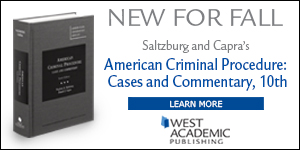 Saltzburg and Capra American Criminal Procedure, 10th